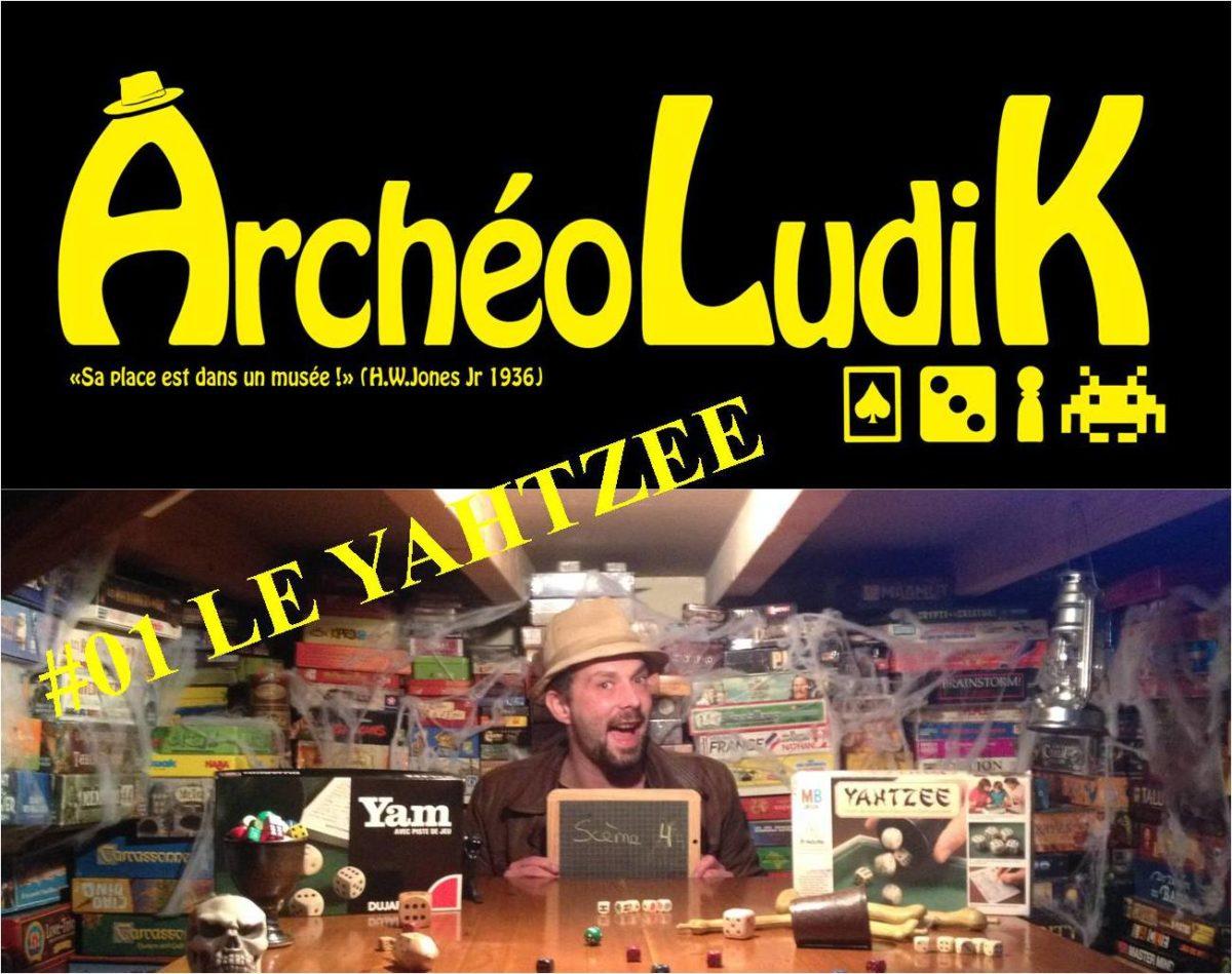 ArchéoLudik – Episode #01 !!!!